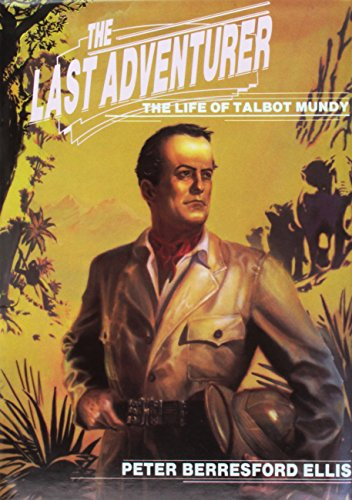 The Last Adventurer: The Life of Talbot Mundy 1879-1940