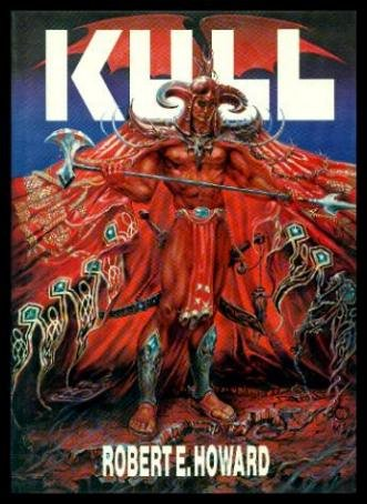 Robert E. Howard's Kull: Howard, R.E.