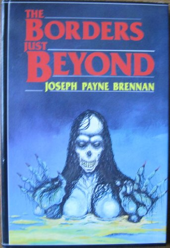 Borders Just Beyond.: BRENNAN, Joseph Payne.