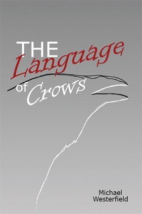 The Language of Crows : The crows. net Book of the American Crow