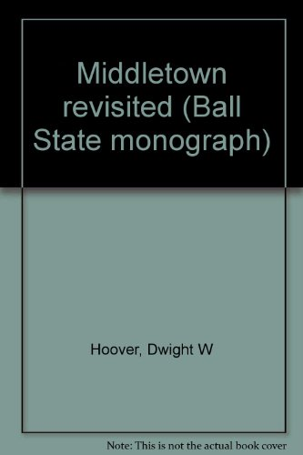 9780937994184: Middletown revisited (Ball State monograph)