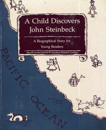 9780937994238: A child discovers John Steinbeck: A biographical story for young readers
