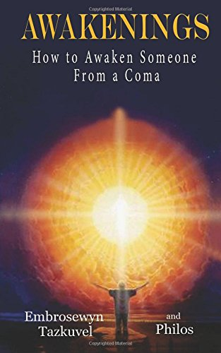 9780938001058: Awakenings: How to Awaken Someone from a Coma