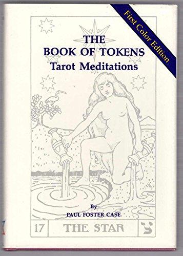 The Book of Tokens: Tarot Meditations (22: Paul Foster Case.