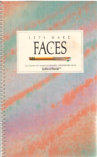 Let's Make Faces: The Step-by-step Basics of Drawing and Painting Faces (The Pocket Painter): ...