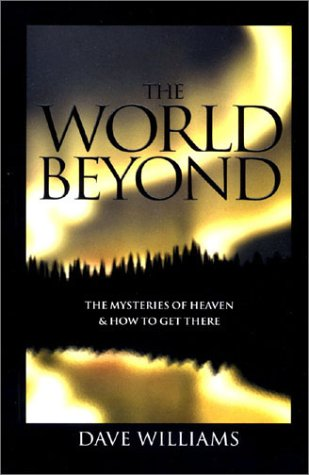 9780938020585: The World Beyond: Mysteries Of Heaven And How To Get There