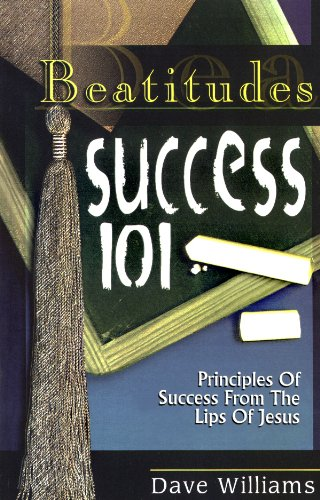 9780938020684: Beatitudes: Success 101: Principles of Success from the Lips of Jesus