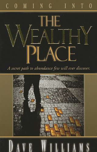 9780938020769: Coming into the Wealthy Place: A Secret Path to Abundance Few Will Ever Discover