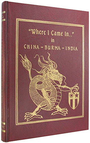 9780938021025: China Burma India-Where I Came In-Vol I