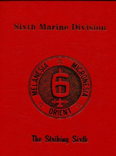 6th Marine Division: The Striking Sixth: Turner Publishing (Compiler)