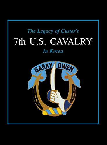 The Legacy of Custer's 7th U.S. Cavalry in Korea (0938021842) by Daily, Edward L; Turner Publishing