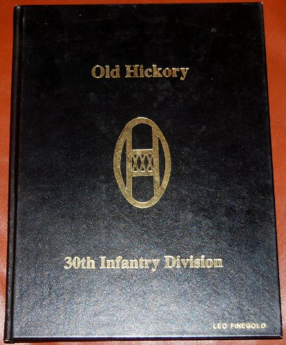 9780938021865: Old Hickory: 30th Infantry Division: WWI & WWII