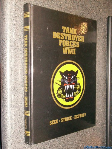 9780938021933: Tank Destroyer Forces of WWII