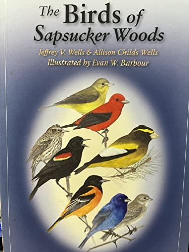 The Birds of Sapsucker Woods: Wells, Jeffrey V.