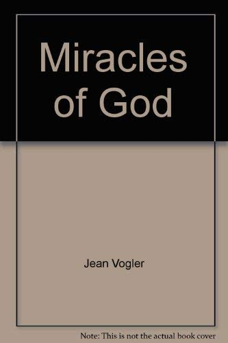 Miracles of God: Gifts of mercy: Vogler, Jean