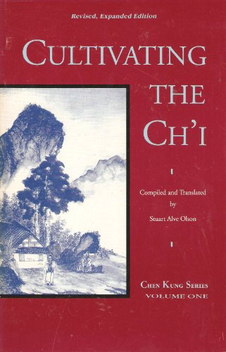 9780938045083: Cultivating the Chi: Secrets of Energy and Vitality (Chen Kung)