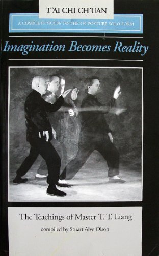 9780938045090: Imagination Becomes Reality: The Teachings of Master T.T. Liang: A Complete Guide to the 150 Solo Posture Form