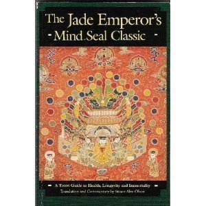 9780938045106: The Jade Emperor's Mind Seal Classic: A Taoist Guide to Health, Longevity and Immortality