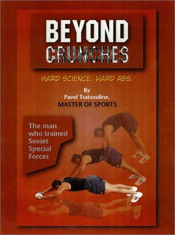 Beyond Crunches: Tsatsouline, Pavel