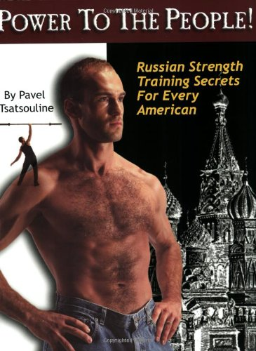 9780938045199: Power to the People!: Russian Strength Training Secrets for Every American