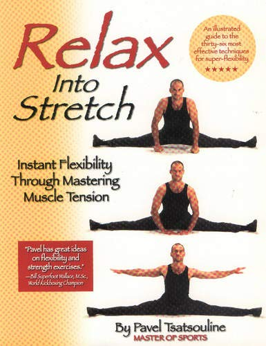 9780938045281: Relax into Stretch: Instant Flexiblity Through Mastering Muscle Tension