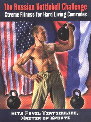 9780938045328: The Russian Kettlebell Challenge: Xtreme Fitness for Hard Living Comrades