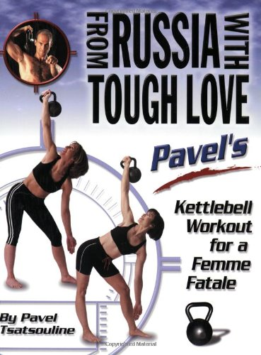 From Russia with Tough Love: Pavel's Kettlebell: Tsatsouline, Pavel