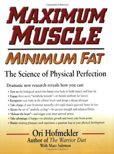 9780938045526: Maximum Muscle Minimum Fat: The Science of Physical Perfection