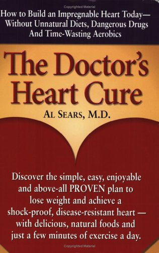 9780938045656: The Doctor's Heart Cure, Beyond the Modern Myths of Diet and Exercise: The Clinically-Proven Plan of Breakthrough Health Secrets That Helps You Build a Powerful, Disease-Free Heart