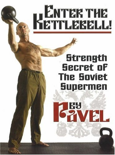 9780938045694: Enter the Kettlebell!: Strength Secret of the Soviet Supermen