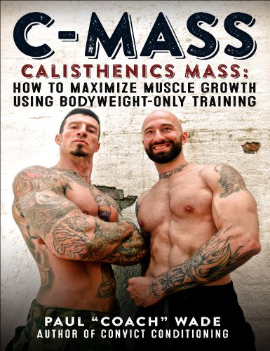 9780938045748: C-Mass Calisthenics Mass: How to Maximize Muscle Growth Using Bodyweight-Only Training