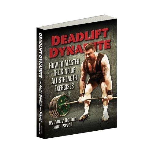 9780938045823: Deadlift Dynamite: How to Master the King of All Strength Exercises (Deadlift Dynamite)