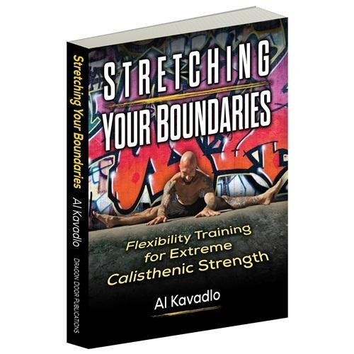 9780938045915: Stretching Your Boundaries: Flexibility Training for Extreme Calisthenic Strength