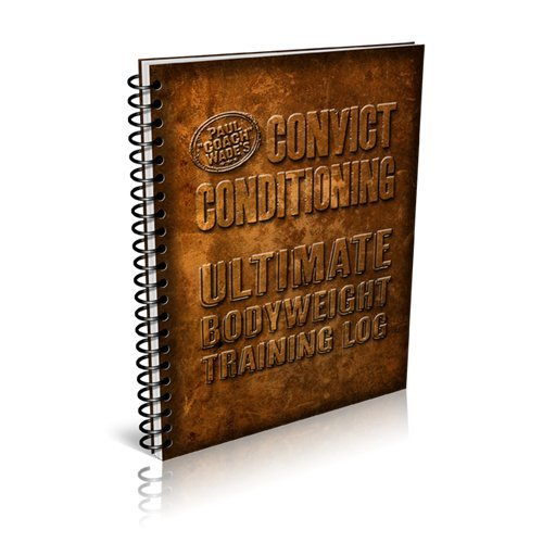 9780938045984: Convict Conditioning Ultimate Bodyweight Training Log (Convict Conditioning)