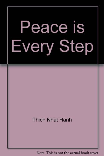 9780938051398: Peace is Every Step