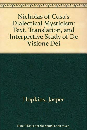 9780938060291: Nicholas of Cusa's Dialectical Mysticism: Text, Translation, and Interpretive Study of De Visione Dei