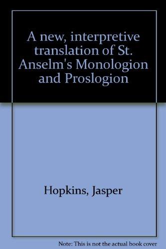 9780938060338: A new, interpretive translation of St. Anselm's Monologion and Proslogion