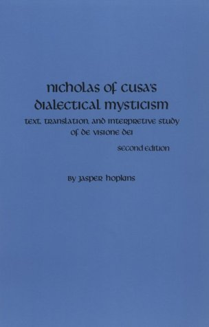 Nicholas Of Cusa's Dialectical Mysticism: Hopkins, Jasper