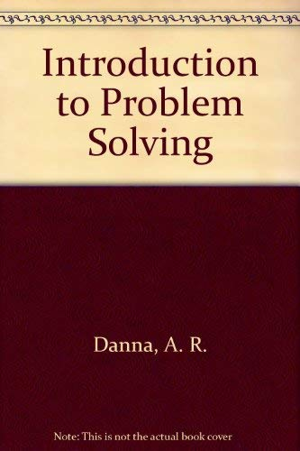 Introduction to Problem Solving: Danna, A. R.,