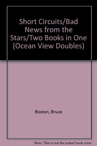 Short Circuits / Bad News from the Stars - Two Books in One (Ocean View Doubles) (9780938075158) by Bruce Boston; Steve Sneyd