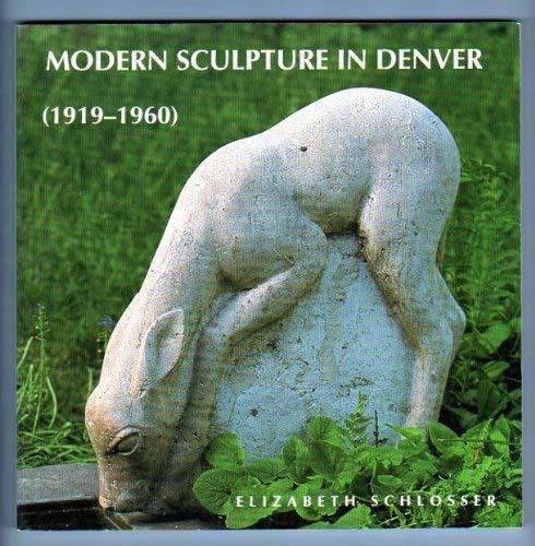 Modern Sculpture in Denver (1919-1960): Twelve Denver: Schlosser, Elizabeth