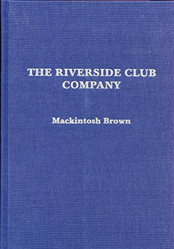 9780938075868: The Riverside Club Company: The story of a vintage waterfowl hunting club near Masters, Colorado