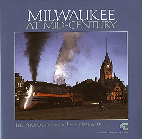 Milwaukee at Mid-Century: The Photographs of Lyle