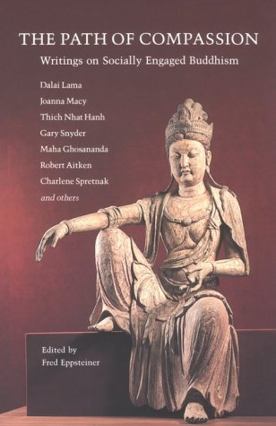 The Path of Compassion: Writing on Socially Engaged Buddhism (0938077023) by Kenneth Kraft; Maha Ghosananda; Tenzin Gyatso; Sulak Sivaraksa; Christina Feldman; Jack Kornfield; Thich Nhat Hanh; Chagdud Tulku; Walpola Rahula...