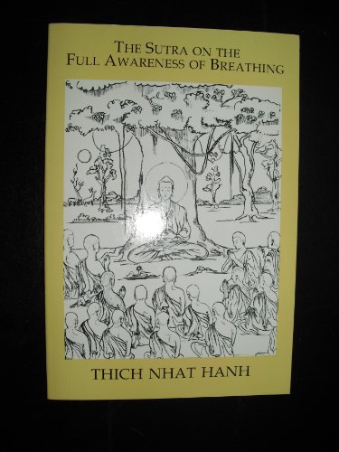 The Sutra on the Full Awareness of Breathing: With Commentary by Thich Nhat Hanh