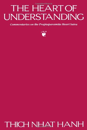 9780938077114: The Heart of Understanding: Commentaries on the Prajnaparamita Heart Sutra