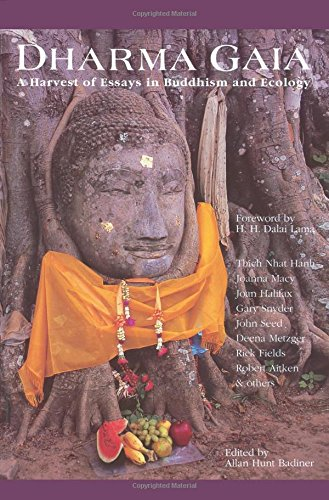 Dharma Gaia: A Harvest of Essays in Buddhism and Ecology: Allan Hunt Badiner and His Holiness The ...