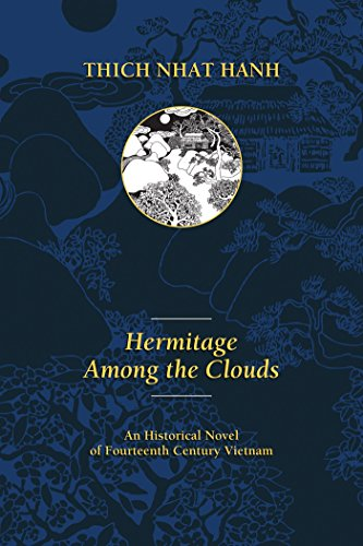 9780938077565: Hermitage Among the Clouds: An Historical Novel of Fourteenth Century Vietnam (Thich Nhat Hanh)