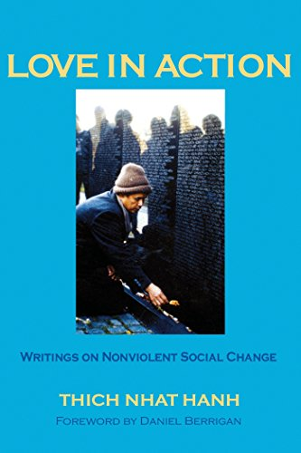 Love in Action: Writings on Nonviolent Social Change: Nhat Hanh, Thich