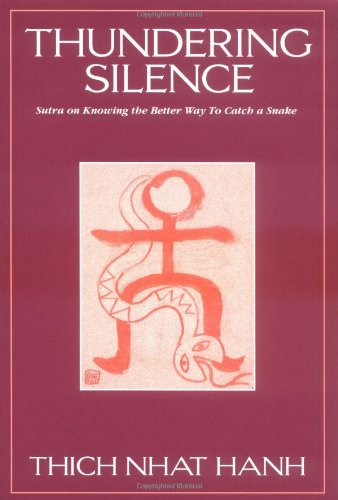 9780938077640: Thundering Silence: Sutra on Knowing the Better Way to Catch a Snake